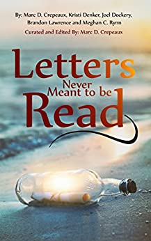 Letters Never Meant to be Read by [Crepeaux, Marc, Denker, Kristi, Dockery, Joel, Lawrence, Brandon, Rynn, Meghan]