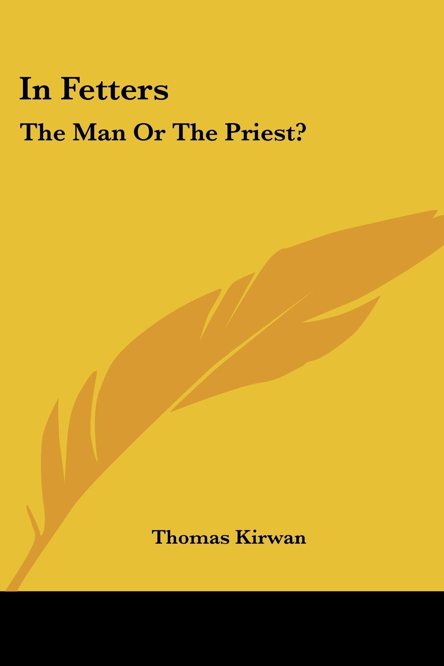 Read Online In Fetters: The Man Or The Priest? PDF