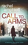 Call to Arms: A Detective Kay Hunter mystery (Kay Hunter British detective crime thriller series)