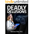 Deadly Delusions: A Medical Thriller (Dr. Annabel Tilson Novels Book 2)