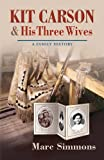 Kit Carson and His Three Wives, Marc Simmons, 0826332978