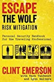 img - for Escape The Wolf: A Security Handbook for Traveling Professionals book / textbook / text book