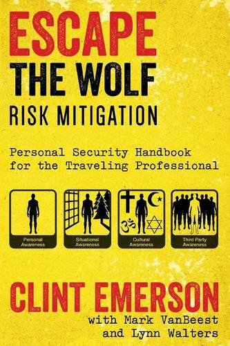 Escape The Wolf: A Security Handbook for Traveling Professionals (Lock Pick Military)
