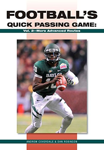 Football's Quick Passing Game: Volume 2: More Advanced Routes Quick Passing Game