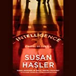Intelligence: A Novel of the CIA | Susan Hasler