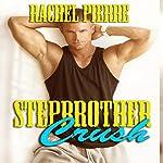 Stepbrother Crush | Rachel Pierre