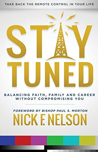 Download Stay Tuned: Balancing Faith, Family, and Career Without Compromising You pdf epub