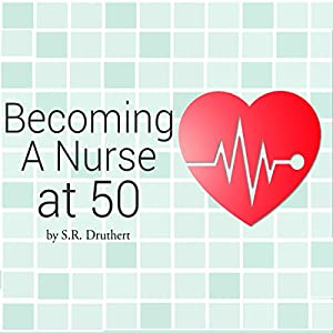 Becoming a Nurse at 50 Audiobook