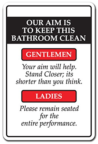 Our Aim Is To Keep This Bathroom Clean Sign Rules Restroom Indoor Outdoor 12 Tall Plastic Sign