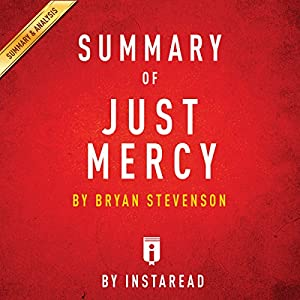 Summary of Just Mercy, by Bryan Stevenson | Includes Analysis Audiobook