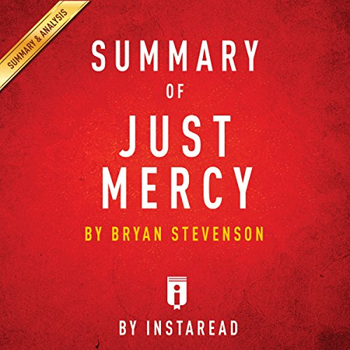 Summary of Just Mercy, by Bryan Stevenson | Includes Analysis
