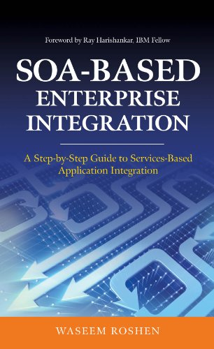 Download SOA-Based Enterprise Integration: A Step-by-Step Guide to Services-based Application Pdf
