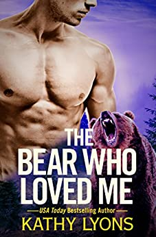 The Bear Who Loved Me (Grizzlies Gone Wild) by [Lyons, Kathy]