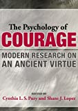 The Psychology of Courage: Modern Research on an Ancient Virtue