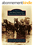 New York City Triangle Factory Fire, The (Images of America) (English Edition)