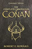 """The Complete Chronicles Of Conan: Centenary Edition: """"People of The Black Circle"""", """"Hour Of The Dragon"""" (GOLLANCZ S.F.)"""