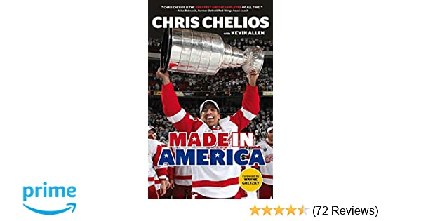 d771a996053 Amazon.com: Chris Chelios: Made in America (9781629371405): Chris Chelios,  Kevin Allen, Wayne Gretzky: Books