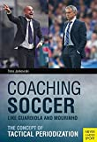 img - for Coaching Soccer Like Guardiola and Mourinho book / textbook / text book