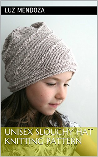 Unisex Slouchy hat knitting pattern - Kindle edition by Luz Mendoza ... 87d60af7176