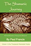 img - for The Shamanic Journey: A Beginner's Guide to Therapeutic Shamanism. book / textbook / text book