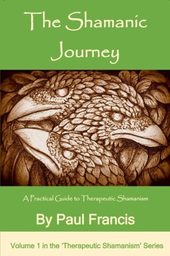 The Shamanic Trek: A Practical Guide to Therapeutic Shamanism