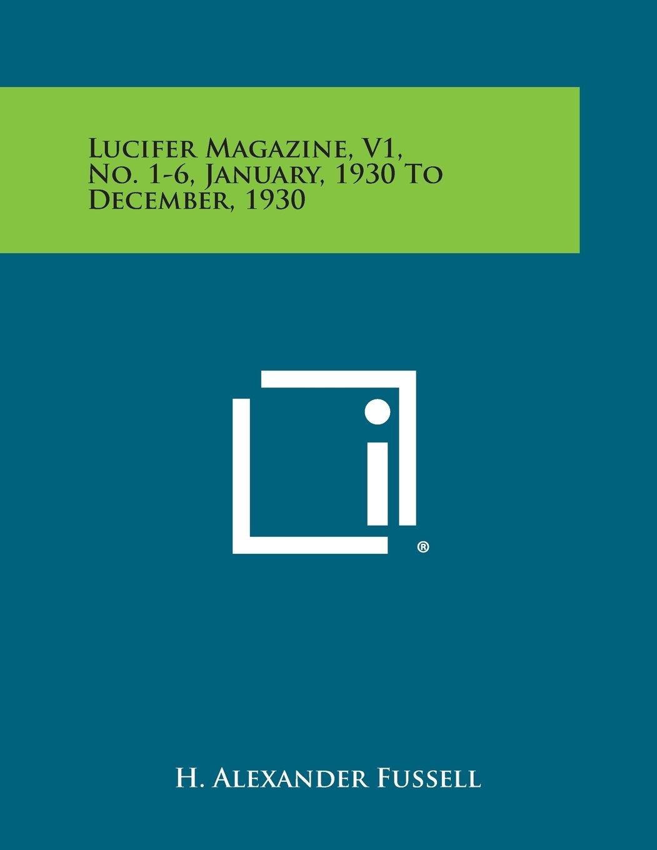 Lucifer Magazine, V1, No. 1-6, January, 1930 to December, 1930 pdf