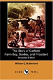 The Story of Garfield, William G. Rutherford, 1406584487