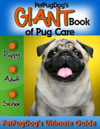 PetPugDog's GIANT Book of Pug Care by CreateSpace Independent Publishing Platform