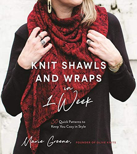 (Knit Shawls & Wraps in 1 Week: 30 Quick Patterns to Keep You Cozy in Style)