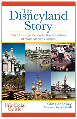 - The Disneyland Story: The Unofficial Guide to the Evolution of Walt Disney's Dream