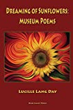 img - for Dreaming of Sunflowers: Museum Poems book / textbook / text book