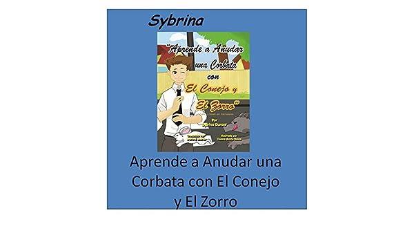 Aprende a Anudar Una Corbata Con El Conejo Y El Zorro de Sybrina ...