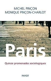 Paris : Quinze promenades sociologiques par Pinçon