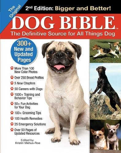 Original Dog Bible: The Definitive Source for All Things Dog Kristin Mehus-Roe
