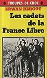 Les Cadets de la France libre par Bergot