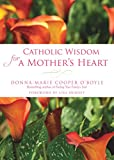 img - for Catholic Wisdom for a Mother's Heart book / textbook / text book