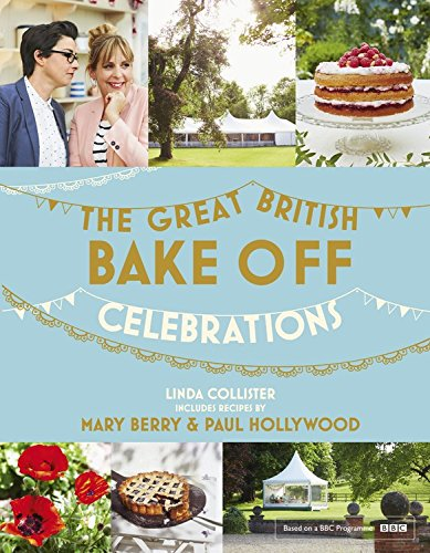 Great British Bake Off: Celebrations (The Great British Bake Off) by Linda Collister