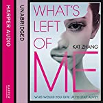 What's Left of Me: The Hybrid Chronicles, Book 1 | Kat Zhang