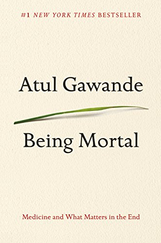 Being Mortal: Medicine and What Matters in the End (Best Care Nursing Home)