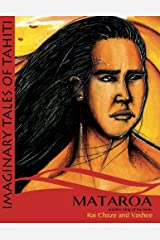 Mataroa and the King of the Birds (The imaginary tales of Tahiti) (Volume 2) Paperback