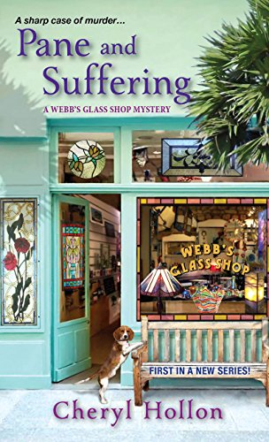 Pane and Suffering (A Webb's Glass Shop Mystery Book 1)