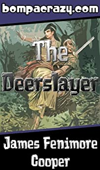 leatherstocking tales the deerslayer by james The leatherstocking tales is a series of five novels featuring the main hero natty bumppo, known by european settlers as leatherstocking and the pathfinder, and by the native americans as deerslayer and hawkeye.