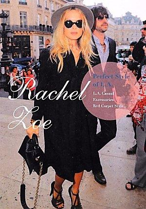 Rachel Zoe : Perfect Style of - Style Zoe Rachel