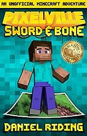 Pixelville: Sword & Bone: An Unofficial MINECRAFT Adventure