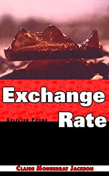 Exchange Rate: Selected Poems by [Jackson, Claire Monserrat]