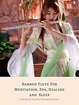 3 Hours of The Best Relaxing Music - Bamboo Flute For Meditation, Spa, Healing and Sleep