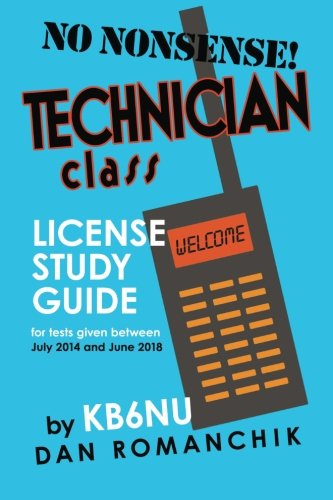 No-Nonsense Technician Class License Study Guide: for tests given between July 2014 and June 2018