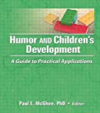 img - for Humor and Children's Development: A Guide to Practical Applications book / textbook / text book
