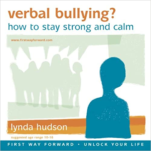 Verbal Bullying 10-15 years - How to stay strong and calm