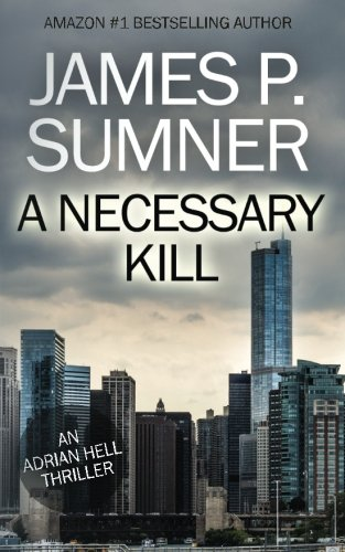 A Necessary Kill (Adrian Hell) (Volume 5)